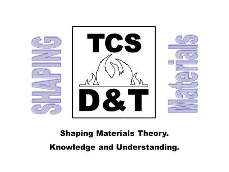 Shaping Materials Theory. Knowledge and Understanding.