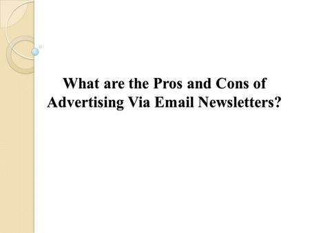 What are the Pros and Cons of Advertising Via Email Newsletters?