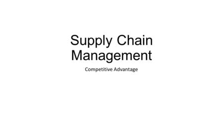 Supply Chain Management Competitive Advantage. © 2007 by Prentice Hall Management Information Systems, 10/e Raymond McLeod and George Schell 2 The Firm.