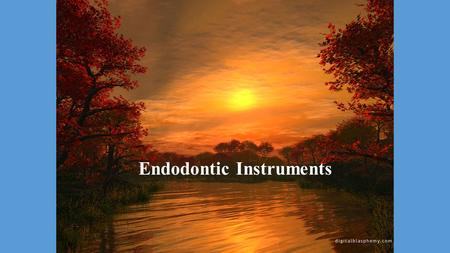 Endodontic Instruments. Classification International Standards Organization (ISO) has grouped root canal instruments according to their use: Group I: