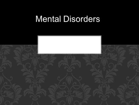 Mental Disorders. Each year, roughly 22 percent of the adult U.S. population has a diagnosable mental disorder. In the U.S., half of the people suffering.