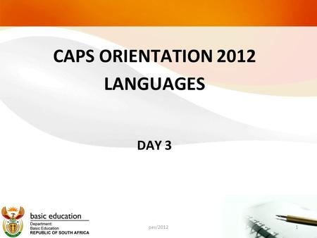 CAPS ORIENTATION 2012 LANGUAGES DAY 3 1pas/2012. LANGUAGE STRUCTURES & CONVENTIONS pas/20122.