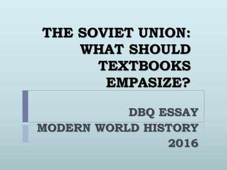 THE SOVIET UNION: WHAT SHOULD TEXTBOOKS EMPASIZE?