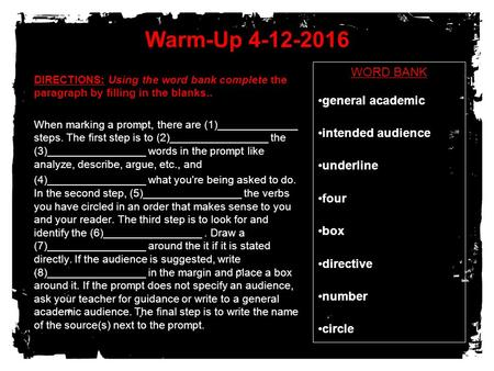 Warm-Up 4-12-2016 DIRECTIONS: Using the word bank complete the paragraph by filling in the blanks.. When marking a prompt, there are (1)_____________ steps.
