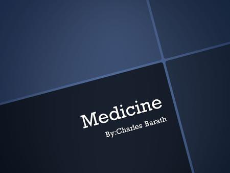 Medicine By:Charles Barath. System of Medicine System of medicine is at least 23 centuries old that aims to prevent to heal disease by maintaining or.