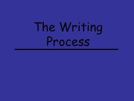 The Writing Process. PREWRITING OUTLINING CONCEPT MAPPING (WEBBING) LISTS BRAINSTORMING Prewriting is the first step of the writing process. This is when.