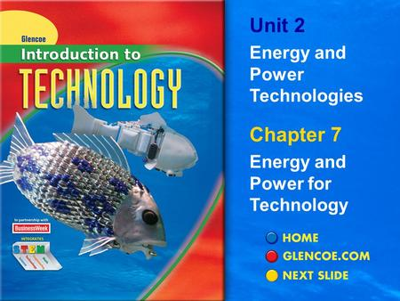 Chapter 7 <strong>Energy</strong> and Power for Technology Unit 2 <strong>Energy</strong> and Power Technologies.
