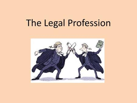 The Legal Profession. Barristers Like solicitors, a barristers role is ultimately to offer legal advice, but they spend more of their time at court than.