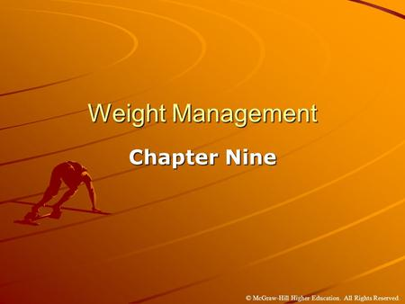 © McGraw-Hill Higher Education. All Rights Reserved. Weight Management Chapter Nine.