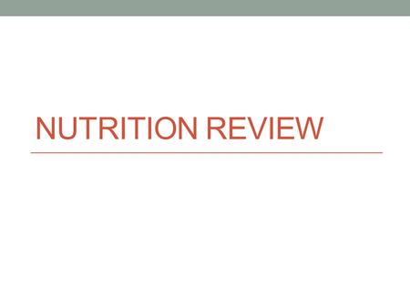 NUTRITION REVIEW. Nutrient Substance in food that your body needs for energy, proper growth, body maintenance, and functioning.