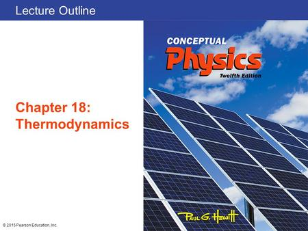 Lecture Outline Chapter 18: Thermodynamics © 2015 Pearson Education, Inc.