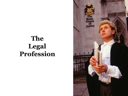 The Legal Profession. Lincoln's Inn Gray's Inn Middle Temple Inner Temple.