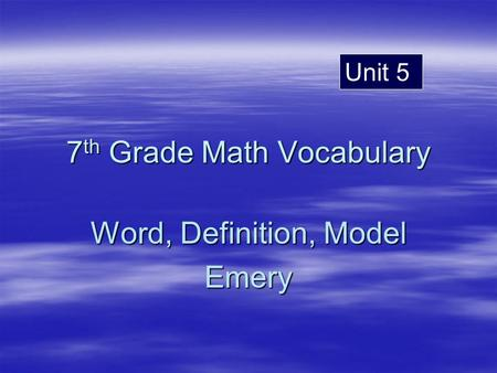 7 th Grade Math Vocabulary Word, Definition, Model Emery Unit 5.