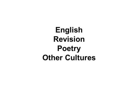 English Revision Poetry Other Cultures. Poem= Search for my tongue Summary The poem explores the difficulties faced when torn between two languages and.