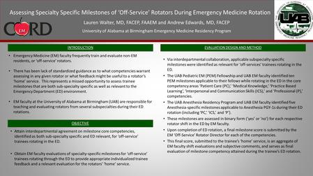 Assessing Specialty Specific Milestones of 'Off-Service' Rotators During Emergency Medicine Rotation Lauren Walter, MD, FACEP, FAAEM and Andrew Edwards,