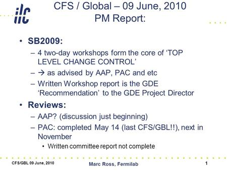 CFS / Global – 09 June, 2010 PM Report: SB2009: –4 two-day workshops form the core of 'TOP LEVEL CHANGE CONTROL' –  as advised by AAP, PAC and etc –Written.