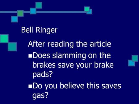 Bell Ringer After reading the article Does slamming on the brakes save your brake pads? Do you believe this saves gas?