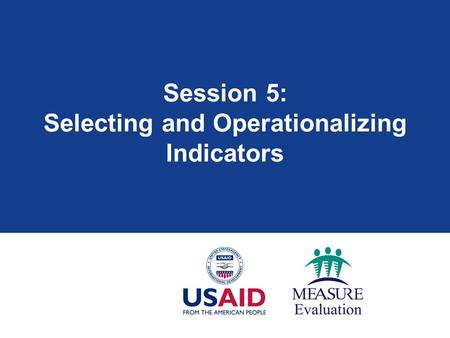 Session 5: Selecting and Operationalizing Indicators.