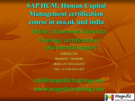 SAP HCM: Human Capital Management certification course in usa,uk and india Online | classroom| Corporate Training | certifications | placements| support.