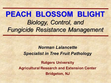 PEACH BLOSSOM BLIGHT Biology, Control, and