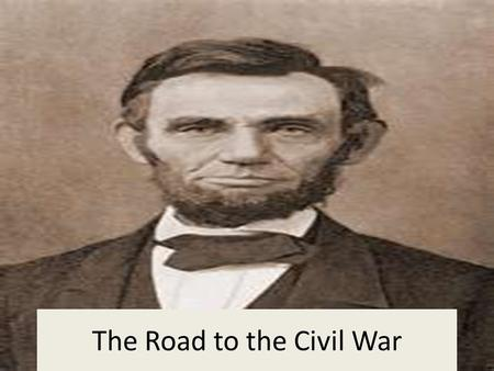 The Road to the Civil War. Republicans Challenge Slavery People were looking for a new political party that would share concerns about the spread of slavery.