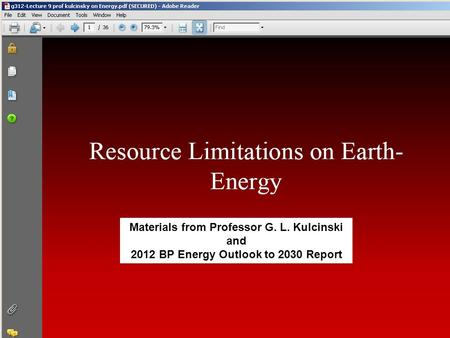 Materials from Professor G. L. Kulcinski and 2012 BP Energy Outlook to 2030 Report.