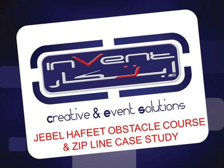 JEBEL HAFEET OBSTACLE COURSE & ZIP LINE CASE STUDY.