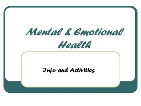 Mental & Emotional Health Info and Activities. Self-Concept Self Concept is the mental picture you have of who you are and the way you think others see.