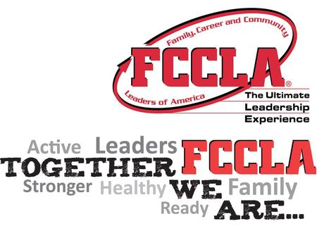 FCCLA Mission Statement To promote personal growth and leadership development through family and consumer science education. Focusing on the multiple.