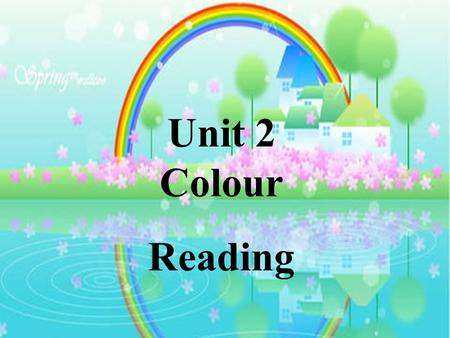 Unit 2 Colour Reading. happy in a good mood is a sign of happiness represent.