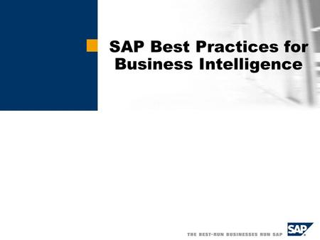 SAP Best Practices for Business Intelligence.  SAP AG 2003 2 Contents Working with SAP Best Practices for Business Intelligence mySAP All-In-One and.