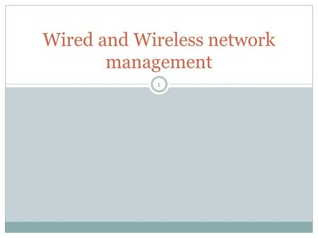 Wired and Wireless network management 1. outline 2 Wireless applications Wireless LAN Wireless LAN transmission medium WLAN modes WLAN design consideration.