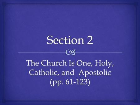 The Church Is One, Holy, Catholic, and Apostolic (pp. 61-123)