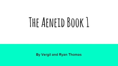 The Aeneid Book 1 By Vergil and Ryan Thomas. Purpose of Book 1 Provides the setting of Vergil's tale Introduces main characters → Aeneas, Dido, Anchises.