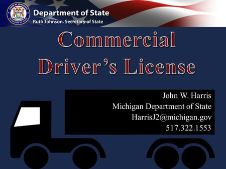 John W. Harris Michigan Department of State 517.322.1553.