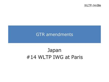 GTR amendments Japan #14 WLTP IWG at Paris WLTP-14-08e.