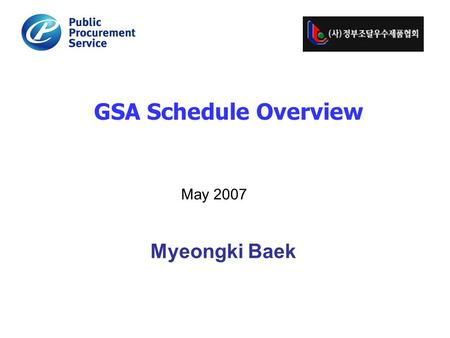 Myeongki Baek GSA Schedule Overview May 2007. 2 TOPIC Federal Marketplace GSA Contract Vehicles What is a MAS ? MAS Step-by-Step Process MAS Facts & Figures.