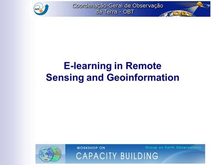 E-learning in Remote Sensing and Geoinformation. History Presential Courses 1972 –Master's Degree program in Remote Sensing and short-term courses (internal.
