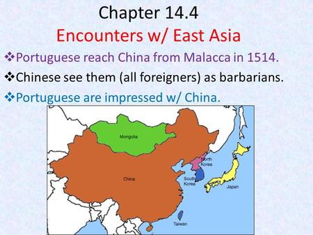 Chapter 14.4 Encounters w/ East Asia