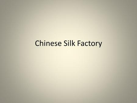 Chinese Silk Factory. The stages in a silkworm's life.