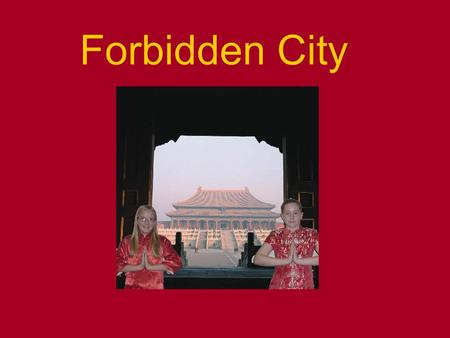 Forbidden City. Courts Outer Court Hall of Supreme Harmony Midway Hall of Harmony Hall of Military Prowess Inner Court Hall of Celestial Purity Hall of.