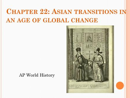 chapter 22 apwh Apwh chapters 22-27 multiple choice stem question study guide 2014-2015 chapter 22: transoceanic encounters and global connections 1 which of the following was not one of the main inspirations for european exploration.
