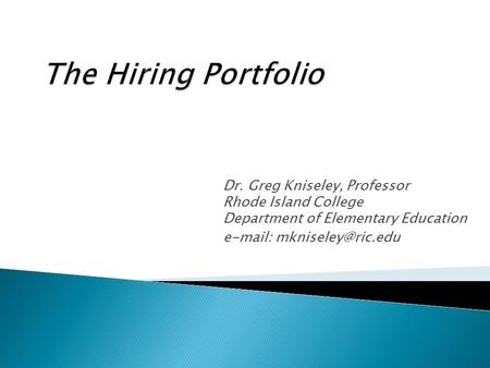 Dr. Greg Kniseley, Professor Rhode Island College Department of Elementary Education