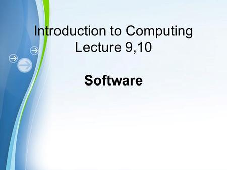 Introduction to Computing Lecture 9,10 Software