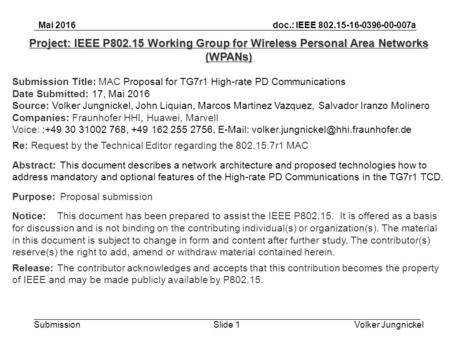 Volker JungnickelSlide 1 doc.: IEEE 802.15-16-0396-00-007a Submission Mai 2016 Project: IEEE P802.15 Working Group for Wireless Personal Area Networks.