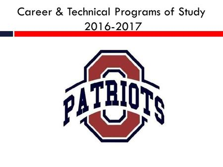 Career & Technical Programs of Study 2016-2017. Agriculture Veterinary & Animal Science Agriscience Small Animal Science Large Animal Science Veterinary.