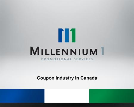 Coupon Industry in Canada. Number of Coupons Distributed (Billion) 2 Copyright © Millennium1 Promotional Services 2014.