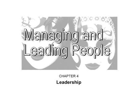 CHAPTER 4 Leadership. The background to leadership today Strategy and leadership Management and leadership Theoretical frameworks of leadership – The.
