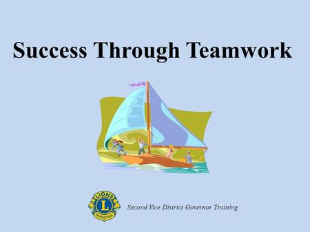 Success Through Teamwork Second Vice District Governor Training.