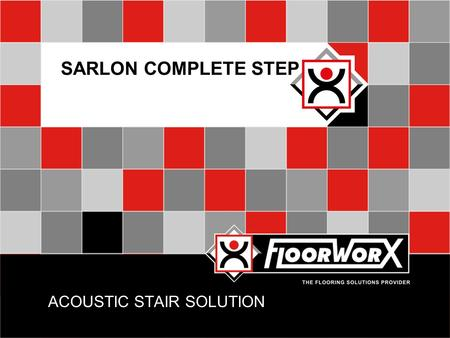 ACOUSTIC STAIR SOLUTION SARLON COMPLETE STEP. INTRODUCTION  Acoustic floors are best way to reduce noise in buildings  The thickness of the concrete.